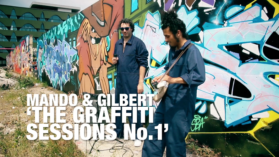 "MANDO AND GILBERT ""The Graffiti Sessions No1"""